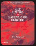 Name Reactions for Carbocyclic Ring Formations (Comprehensive Name Reactions)