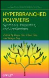 Hyperbranched Polymers: Synthesis, Properties, and Applications (Wiley Series on Polymer Engineering and Technology)